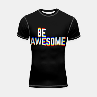 Thumbnail image of Be Awesome Shortsleeve rashguard, Live Heroes