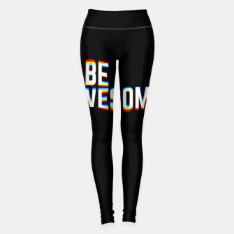 Thumbnail image of Be Awesome Leggings, Live Heroes