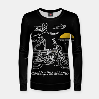 Thumbnail image of Dont Try This at Home Women sweater, Live Heroes
