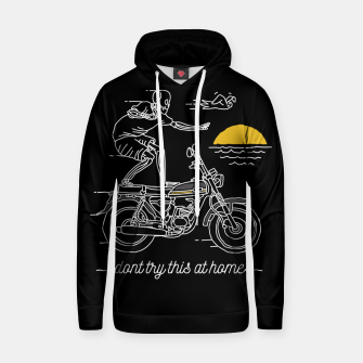 Thumbnail image of Dont Try This at Home Hoodie, Live Heroes