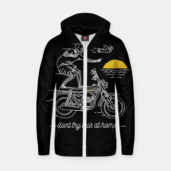 Thumbnail image of Dont Try This at Home Zip up hoodie, Live Heroes