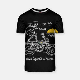 Thumbnail image of Dont Try This at Home T-shirt, Live Heroes