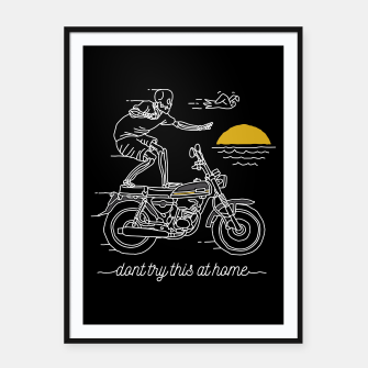 Thumbnail image of Dont Try This at Home Framed poster, Live Heroes