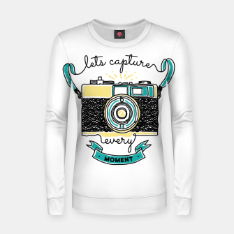 Thumbnail image of Let's Capture Every Moment Women sweater, Live Heroes