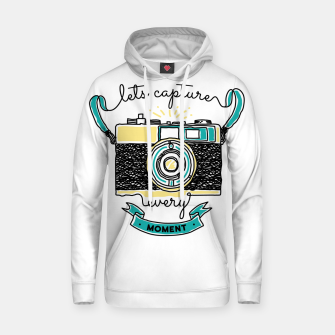 Thumbnail image of Let's Capture Every Moment Hoodie, Live Heroes