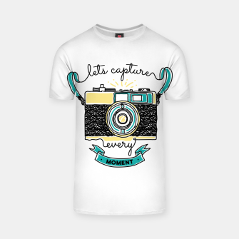 Thumbnail image of Let's Capture Every Moment T-shirt, Live Heroes