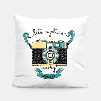 Thumbnail image of Let's Capture Every Moment Pillow, Live Heroes