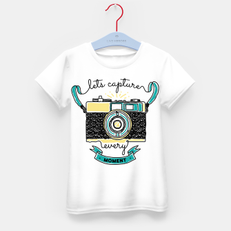 Thumbnail image of Let's Capture Every Moment Kid's t-shirt, Live Heroes