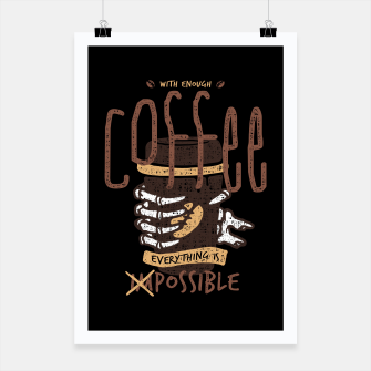 Miniatur With Enough Coffee, Everything is Possible Poster, Live Heroes