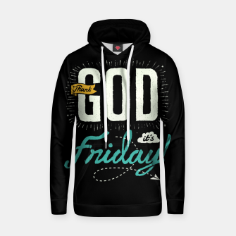 Miniatur Thank GOD it's Friday Hoodie, Live Heroes