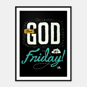 Miniatur Thank GOD it's Friday Framed poster, Live Heroes