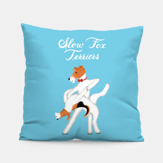 Thumbnail image of Slow Fox Terriers Pillow, Live Heroes