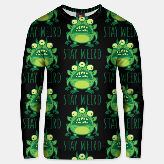 Thumbnail image of Stay Weird Alien Monster Unisex sweater, Live Heroes