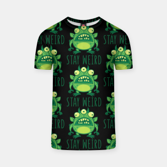 Thumbnail image of Stay Weird Alien Monster T-shirt, Live Heroes