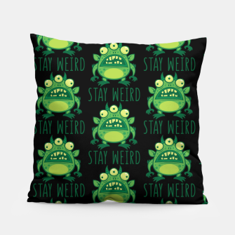 Thumbnail image of Stay Weird Alien Monster Pillow, Live Heroes