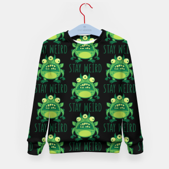 Thumbnail image of Stay Weird Alien Monster Kid's sweater, Live Heroes