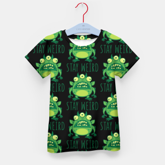 Thumbnail image of Stay Weird Alien Monster Kid's t-shirt, Live Heroes