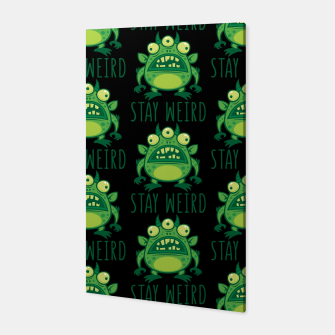Thumbnail image of Stay Weird Alien Monster Canvas, Live Heroes
