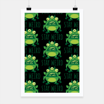 Thumbnail image of Stay Weird Alien Monster Poster, Live Heroes