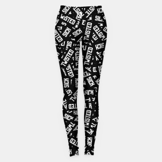 Miniatur Sick & Twisted - Spooky black and white goth text pattern Leggings, Live Heroes