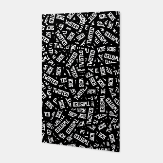 Sick & Twisted - Spooky black and white goth text pattern Canvas thumbnail image