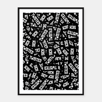 Miniatur Sick & Twisted - Spooky black and white goth text pattern Framed poster, Live Heroes
