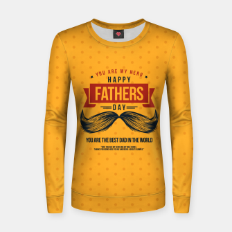 Thumbnail image of Father's Day, My Daddy is my SuperHero Women sweater, Live Heroes