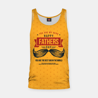 Miniatur Father's Day, My Daddy is my SuperHero Tank Top, Live Heroes