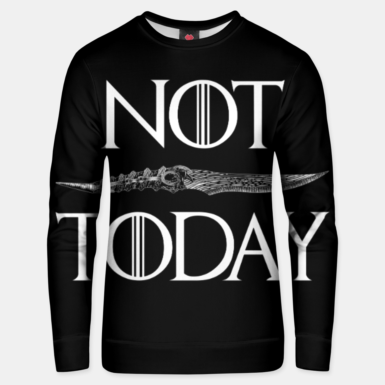 Image of Not Today Unisex sweater - Live Heroes