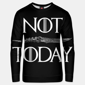 Not Today Unisex sweater thumbnail image