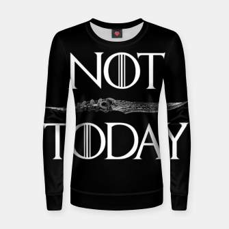 Thumbnail image of Not Today Women sweater, Live Heroes