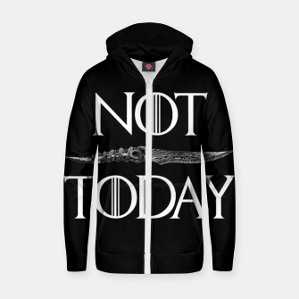Thumbnail image of Not Today Zip up hoodie, Live Heroes