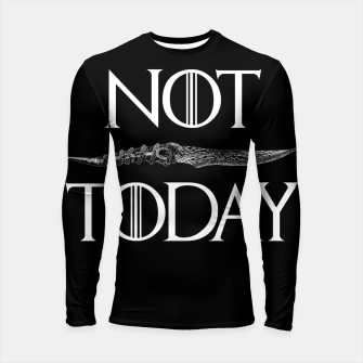 Thumbnail image of Not Today Longsleeve rashguard , Live Heroes