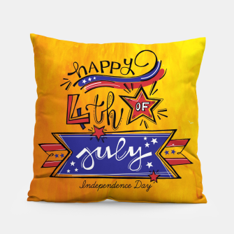 Thumbnail image of Proud to be American, HAPPY INDEPENDENCE DAY  Pillow, Live Heroes
