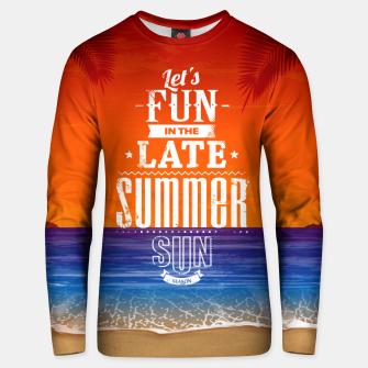 Let's Fun in the Late Summer Sun  Unisex sweater obraz miniatury