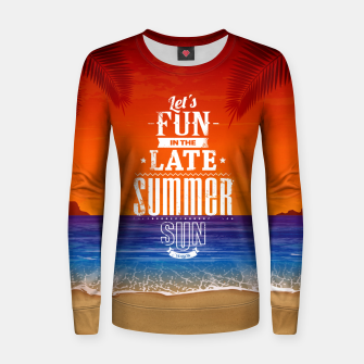Let's Fun in the Late Summer Sun  Women sweater obraz miniatury