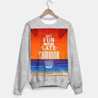 Let's Fun in the Late Summer Sun  Sweater regular obraz miniatury