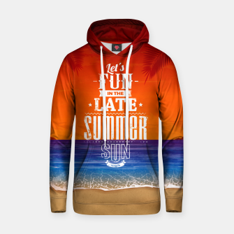 Let's Fun in the Late Summer Sun  Hoodie obraz miniatury