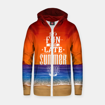 Thumbnail image of Let's Fun in the Late Summer Sun  Zip up hoodie, Live Heroes
