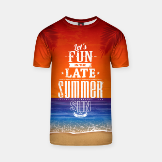 Let's Fun in the Late Summer Sun  T-shirt obraz miniatury