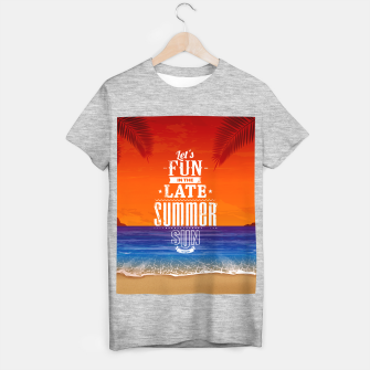 Let's Fun in the Late Summer Sun  T-shirt regular obraz miniatury
