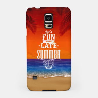 Let's Fun in the Late Summer Sun  Samsung Case obraz miniatury
