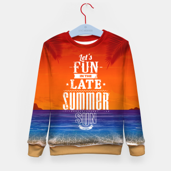 Let's Fun in the Late Summer Sun  Kid's sweater obraz miniatury