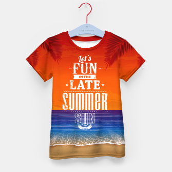 Thumbnail image of Let's Fun in the Late Summer Sun  Kid's t-shirt, Live Heroes