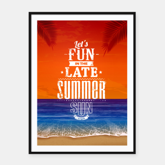 Thumbnail image of Let's Fun in the Late Summer Sun  Framed poster, Live Heroes