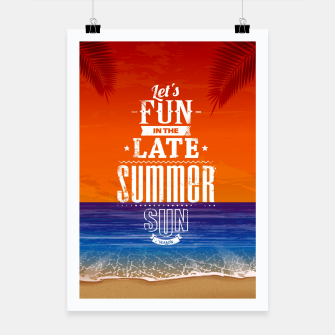 Let's Fun in the Late Summer Sun  Poster obraz miniatury