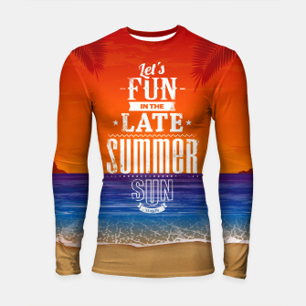 Let's Fun in the Late Summer Sun  Longsleeve rashguard  obraz miniatury