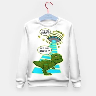 Thumbnail image of Funny T-Rex UFO Abduction Fail Kindersweatshirt, Live Heroes
