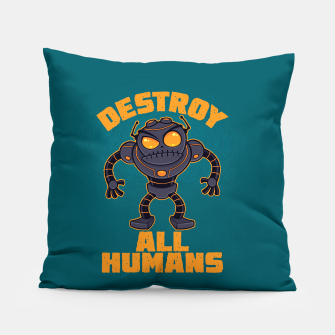 Thumbnail image of Destroy All Humans Angry Robot Pillow, Live Heroes