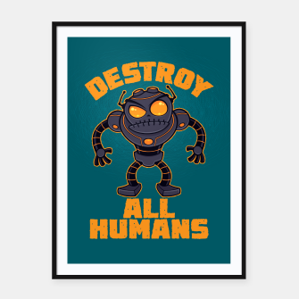 Miniatur Destroy All Humans Angry Robot Framed poster, Live Heroes